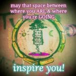 """Posted Nov. 2018 ~ Honor that space of the """"in between"""" as I like to call it. Let that space inspire you instead of terrify you. You don't have to see the precise plan this moment, that will happen in the """"in between."""" This space allows you to listen; listen to your heart and the whispers of your soul. This space allows you to find yourself over and over again. Who are you today and what do you need or, no longer need? What dreams are calling you? What can you let go of to make more space for them? The answers can only come in the absence of the noise, distractions, drama and chaos. For those who have the blessing of being in this space of where you are and where you're going, savor it...it is delicious!"""